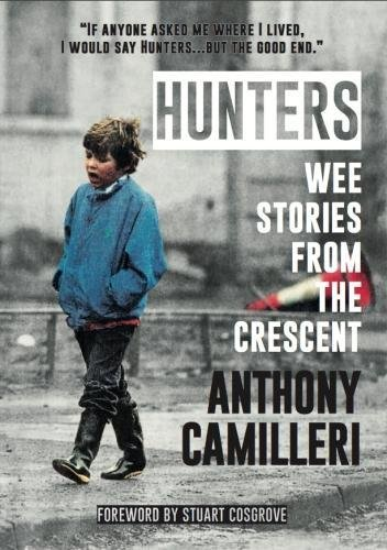 Hunters: Wee Stories From The Crescent By Anthony Camilleri