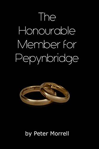 The Honourable Member for Pepynbridge By Peter Morrell