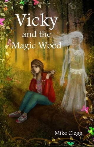 Vicky and the Magic Wood By Mike Clegg