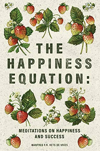 The Happiness Equation By Manfred F R Kets de Vries