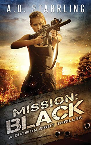 Mission: Black By A. D. Starrling