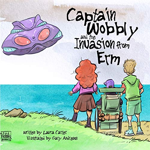 Captain Wobbly and the Invasion from ERM By Laura Carter