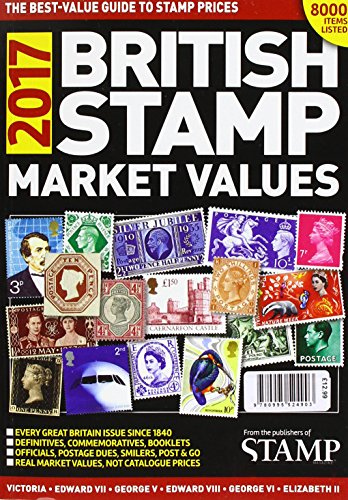British Stamp Market Values: 2017 by Guy Thomas