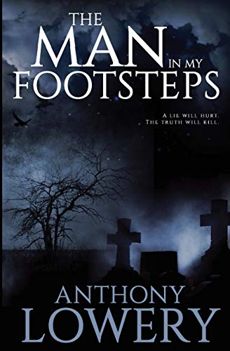 The Man in My Footsteps By Anthony Lowery