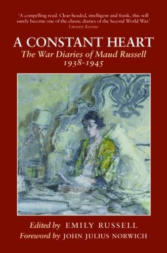 A Constant Heart: The War Diaries of Maud Russell 1938 - 1945 By Emily Russell