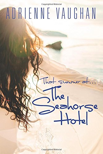 That Summer at the Seahorse Hotel By Adrienne Vaughan