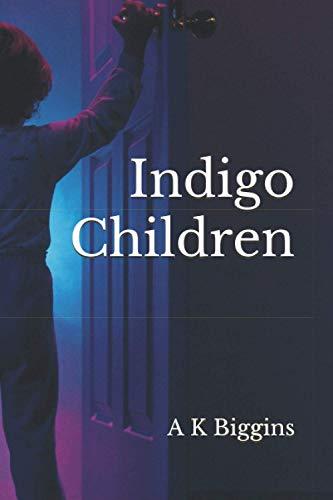 Indigo Children By A K Biggins