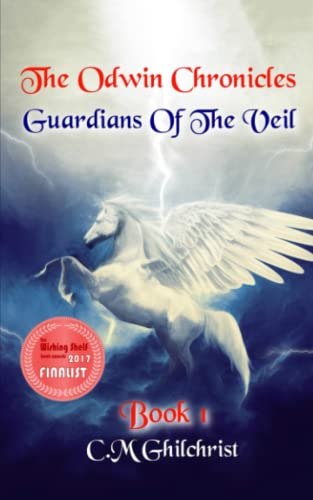 The Odwin Chronicles: Guardians Of The Veil: Volume 1 By C M Ghilchrist