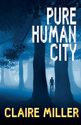 Pure Human City By Claire Miller