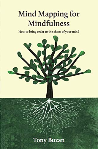 Mind Mapping for Mindfulness By Tony Buzan