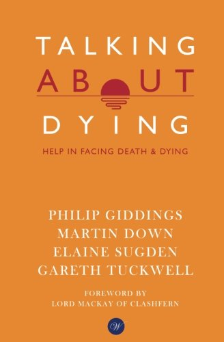 Talking about Dying By Philip Giddings