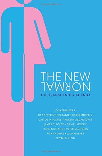 The New Normal: The Transgender Agenda By Lisa Nolland