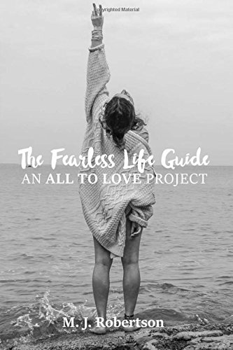 The Fearless Life Guide By M J Robertson