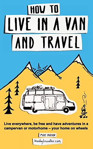 How to Live in a Van and Travel By Hudson
