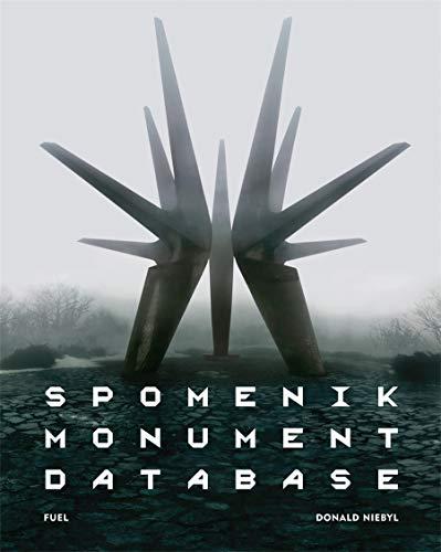 Spomenik Monument Database By Donald Niebyl