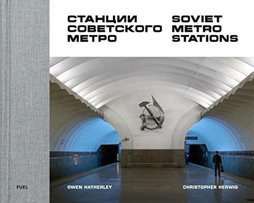 Soviet Metro Stations By Christopher Herwig