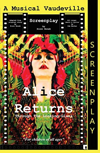 Alice Returns Through the Looking-Glass By Zizzi Bonah