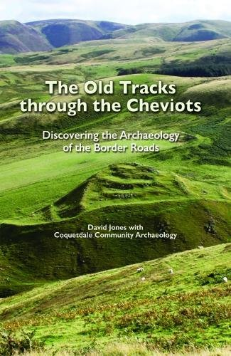 The Old Tracks Through the Cheviots By David Jones