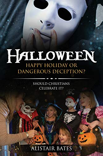 Halloween, Happy Holiday or Dangerous Deception By Bates Alistair