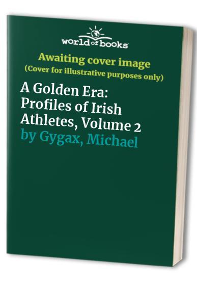 A Golden Era By Michael Gygax