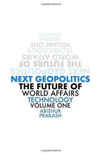 Next Geopolitics By Abishur Prakash