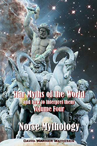 Star Myths of the World, and How to Interpret Them By David Warner Mathisen