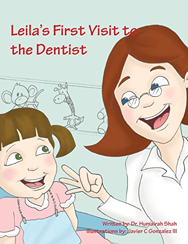 Leila's First Visit to the Dentist By Humairah Shah