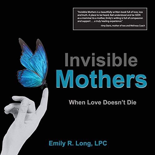 Invisible Mothers By Emily R Long