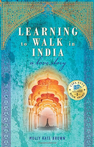 Learning to Walk in India By Molly Kate Brown