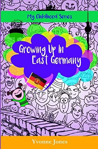 Growing Up In East Germany By Yvonne Jones