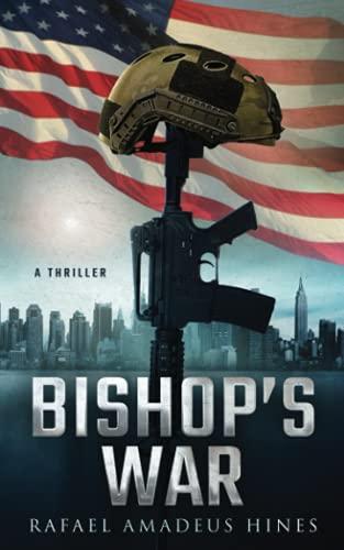 Bishop's War By Rafael Amadeus Hines