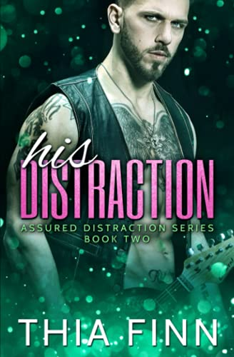 His Distraction: Volume 2 (Assured Distraction) By Thia Finn