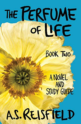 The Perfume of Life By A S Reisfield