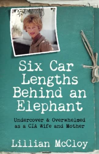 Six Car Lengths Behind an Elephant By Lillian McCloy