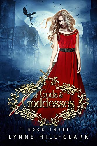 Of Gods and Goddesses By Lynne Hill-Clark