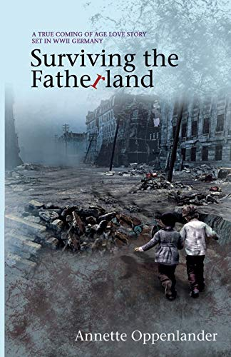 Surviving the Fatherland By Annette Oppenlander