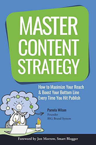 Master Content Strategy By Pamela Wilson