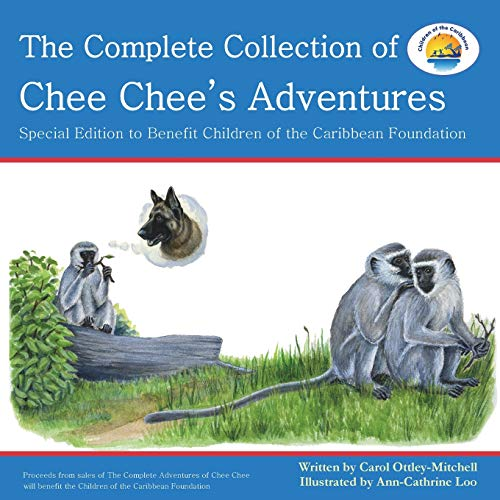 The Complete Collection of Chee Chee's Adventures By Carol Ottley-Mitchell