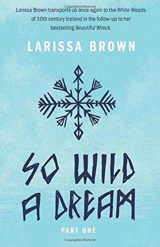 So Wild a Dream By Larissa Brown