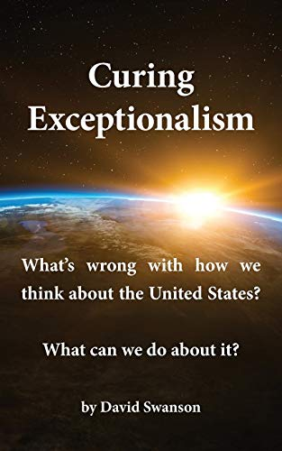 Curing Exceptionalism By David C N Swanson