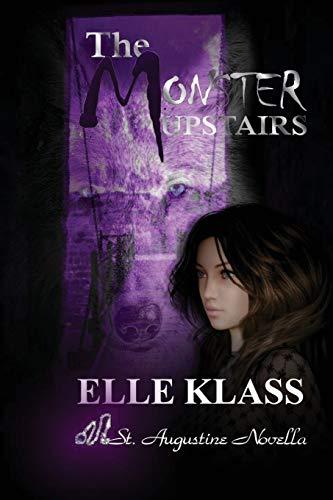 The Monster Upstairs By Elle Klass