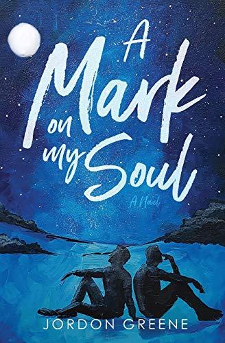 A Mark on My Soul By Jordon Greene