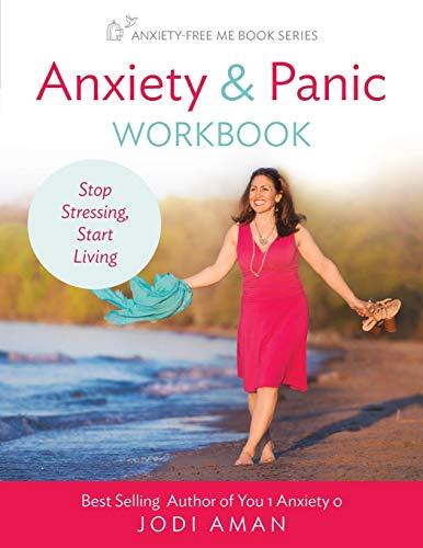 Anxiety and Panic Workbook By Jodi Aman
