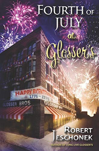 Fourth of July at Glosser's By Robert Jeschonek