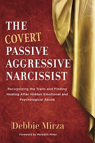 The Covert Passive-Aggressive Narcissist By Debbie Mirza