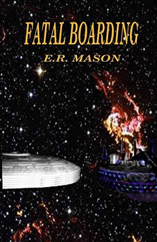 Fatal Boarding By E R Mason