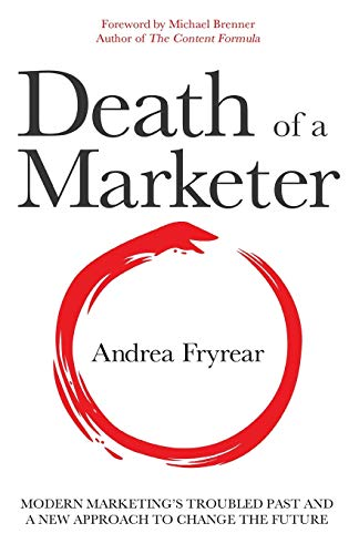 Death of a Marketer By Andrea Fryrear