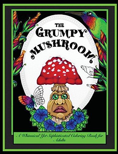 The Grumpy Mushroom By Jessycka Drew