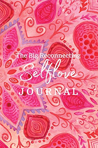 The Big Reconnecting Selflove Journal By Brooke Benoit