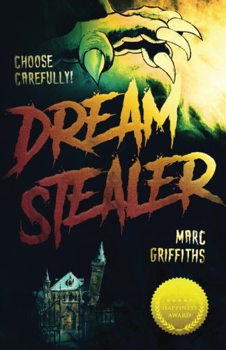 Dream Stealer: Choose Carefully!: Volume 1 (Marc Griffiths) By Marc Griffiths